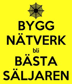 Poster: BYGG NÄTVERK bli BÄSTA SÄLJAREN