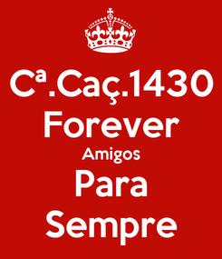 Poster: Cª.Caç.1430 Forever Amigos Para Sempre