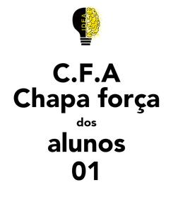 Poster: C.F.A Chapa força dos alunos 01