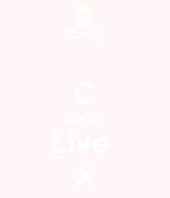 Poster:  C Long  Live  X
