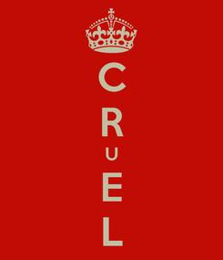 Poster: C R U E L