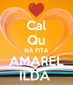 Poster: Cal Qu NA FITA AMAREL ILDA