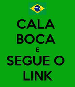 Poster: CALA  BOCA  E SEGUE O  LINK