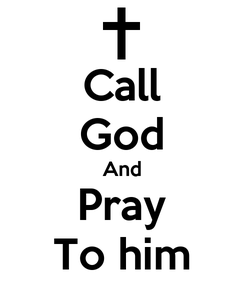 Poster: Call God And Pray To him