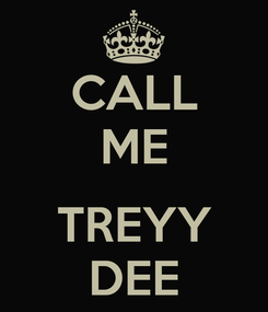 Poster: CALL ME  TREYY DEE