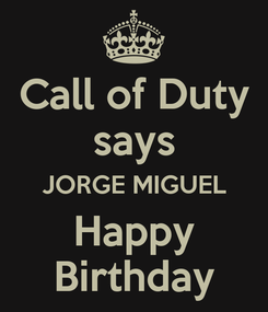 Poster: Call of Duty says JORGE MIGUEL Happy Birthday