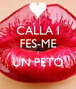 Poster: CALLA I FES-ME I UN PETÓ