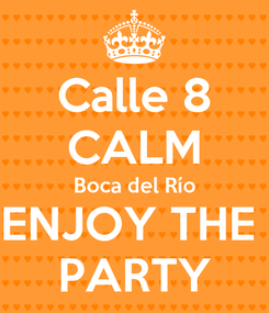 Poster: Calle 8 CALM Boca del Río ENJOY THE  PARTY