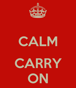 Poster:  CALM  CARRY ON