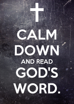 Poster: CALM DOWN AND READ GOD'S WORD.