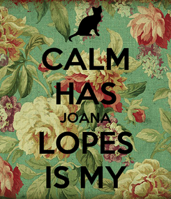 Poster: CALM HAS JOANA LOPES IS MY