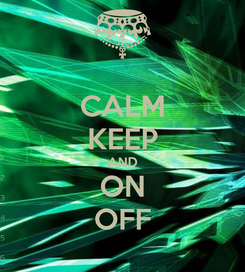 Poster: CALM KEEP AND ON OFF