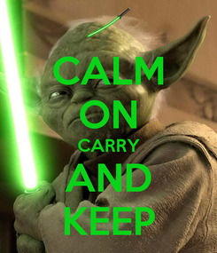 Poster: CALM ON CARRY AND KEEP