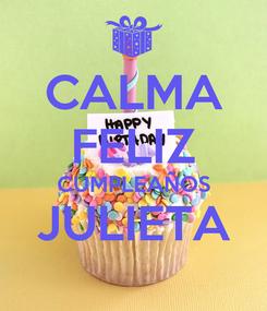 Poster: CALMA FELIZ CUMPLEAÑOS JULIETA