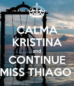 Poster: CALMA KRISTINA and CONTINUE MISS THIAGO