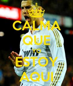 Poster: CALMA QUE YO ESTOY AQUI