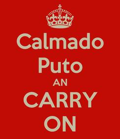 Poster: Calmado Puto AN CARRY ON