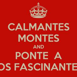 Poster: CALMANTES MONTES AND PONTE  A LOS FASCINANTES