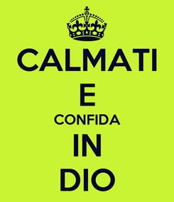 Poster: CALMATI E CONFIDA IN DIO