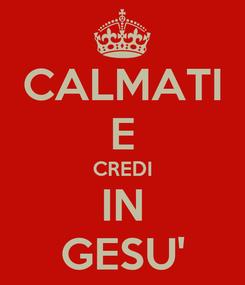 Poster: CALMATI E CREDI IN GESU'
