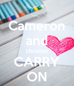 Poster: Cameron and christan CARRY ON
