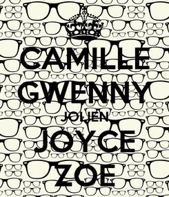 Poster: CAMILLE GWENNY JOLIEN JOYCE ZOE