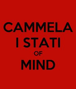 Poster: CAMMELA I STATI OF MIND