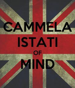 Poster: CAMMELA ISTATI OF MIND