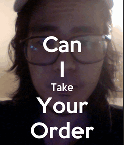 Poster: Can I Take Your Order