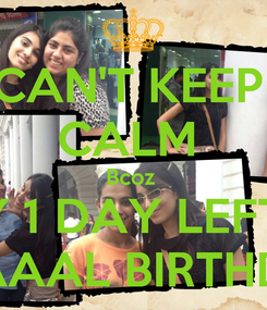 Poster: CAN'T KEEP  CALM  Bcoz  ONLY 1 DAY LEFT FOR SEJAAAL BIRTHDAY