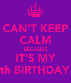 Poster: CAN'T KEEP CALM BECAUSE IT'S MY 30th BIRTHDAY!!!