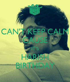Poster: CAN'T KEEP CALM CAUSE IT'S HARISH BIRTHDAY