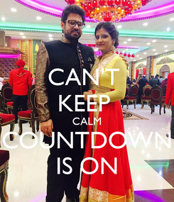 Poster: CAN'T  KEEP  CALM COUNTDOWN IS ON