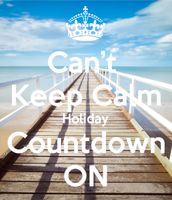Poster: Can't  Keep Calm Holiday Countdown ON