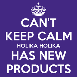 Poster: CAN'T KEEP CALM HOLIKA HOLIKA HAS NEW PRODUCTS