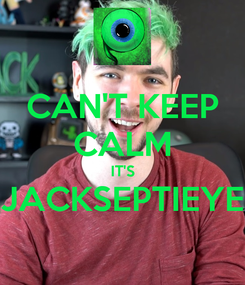 Poster: CAN'T KEEP CALM IT'S JACKSEPTIEYE