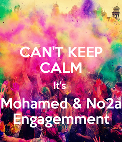 Poster: CAN'T KEEP CALM It's  Mohamed & No2a Engagemment