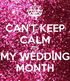 Poster: CAN'T KEEP CALM IT'S MY WEDDING MONTH