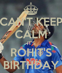 Poster: CAN'T KEEP CALM IT'S ROHIT'S BIRTHDAY
