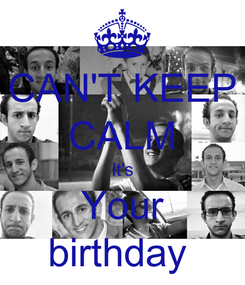 Poster: CAN'T KEEP CALM It's Your birthday