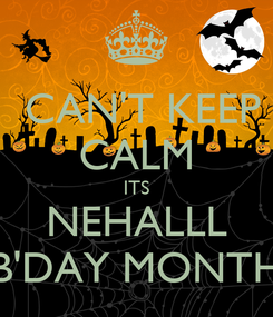 Poster:  CAN'T KEEP CALM ITS NEHALLL B'DAY MONTH