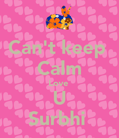 Poster: Can't keep  Calm Love  U Surbhi