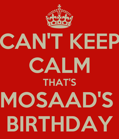 Poster: CAN'T KEEP CALM THAT'S MOSAAD'S  BIRTHDAY