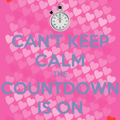 Poster: CAN'T KEEP CALM THE COUNTDOWN IS ON