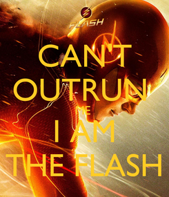 Poster: CAN'T OUTRUN  ME  I AM THE FLASH
