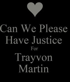 Poster: Can We Please  Have Justice  For  Trayvon  Martin