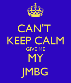 Poster: CAN'T  KEEP CALM GIVE ME MY JMBG
