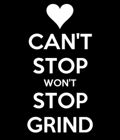 Poster: CAN'T STOP WON'T STOP GRIND