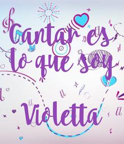 Poster: Cantar es  lo que soy  Violetta