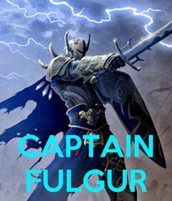 Poster:    CAPTAIN FULGUR